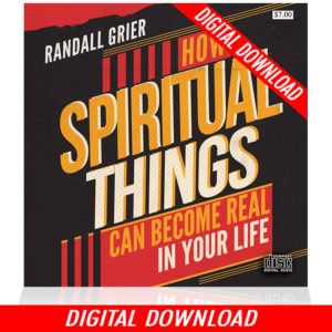 How Spiritual Things Can Become Real in Your Life (Single MP3 Download)