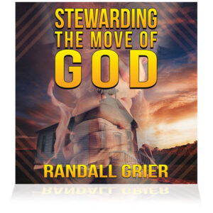 Stewarding The Move of God (4-CD Series)