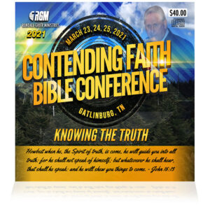Contending Faith Bible Conference: Knowing The Truth (5-CD Series)