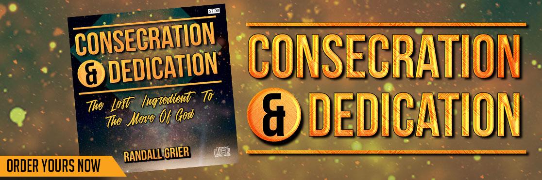 Consecration and Dedication